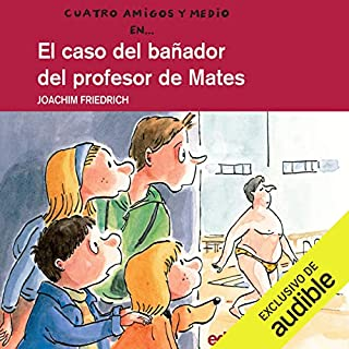 El Caso Del Bañador Del Profesor De Mates [The Case of the Swimsuit of the Math Teacher]                   By:                                                                                                                                 Joachim Friedrich                               Narrated by:                                                                                                                                 Patricia Violan                      Length: 3 hrs and 31 mins     Not rated yet     Overall 0.0