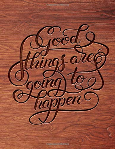 Good things are going to happen: Sketch Book Notebook Unlined for Drawing, Writing, Painting, Sketching or Doodling, 100 Pages, 8.5x11 inches Wooden Cover design