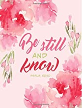 Psalm 46:10 Be Still and Know: Notebook Journal (8.5 x 11), Pink Floral: Large Composition Notebook