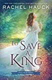 To Save a King (True Blue Royal Book 2)