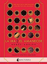 La ira y el amanecer (Literatura Mágica) (Spanish Edition)