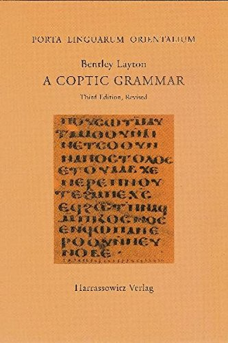 A Coptic Grammar: With Chrestomathy and Glossary. Sahidic Dialect (Porta Linguarum Orientalium / Neue Serie, Band 20)