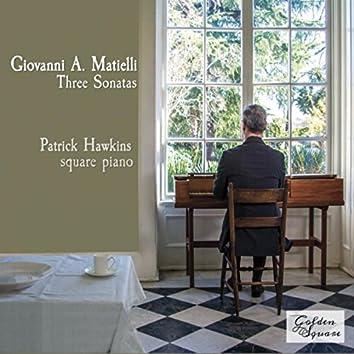 Giovanni A. Matielli: Three Sonatas for Square Piano