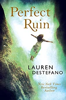 Perfect Ruin (Internment Chronicles, Book 1) by [Lauren DeStefano]