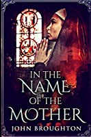 In The Name Of The Mother: Large Print Edition