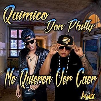 Me Quieren Ver Caer (feat. Quimico)