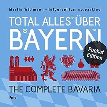 Hardcover Total alles über Bayern / The Complete Bavaria: Infografiken von no.parking / Pocket Edition Book
