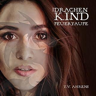 Das Drachenkind: Feuertaufe (Die Drachenkind-Chronik 1) Titelbild