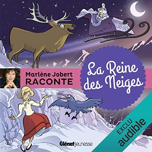 La reine des neiges                   De :                                                                                                                                 Marlène Jobert                               Lu par :                                                                                                                                 Marlène Jobert                      Durée : 17 min     8 notations     Global 4,5