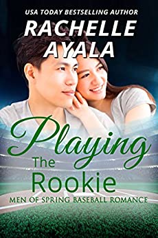 Playing the Rookie: A Men of Spring Novella by [Rachelle Ayala]
