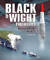 Black & Wight Fireworks, British Peroxide Rockets