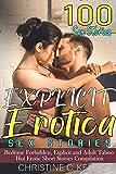 Explicit Erotica Sex Stories: 100 Bedtime Forbidden, Explicit and Adult Taboo Hot Erotic Short Stories Compilation