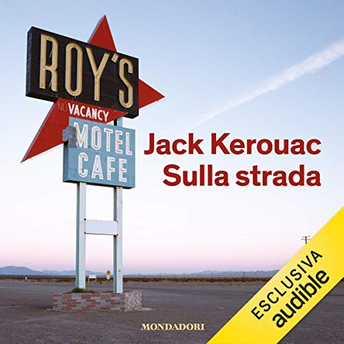 Sulla strada                   By:                                                                                                                                 Jack Kerouac                               Narrated by:                                                                                                                                 Fabrizio Rocchi                      Length: 12 hrs and 9 mins     Not rated yet     Overall 0.0