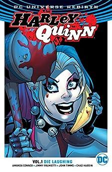 Harley Quinn (2016-) Vol. 1: Die Laughing by [Amanda Conner, Jimmy Palmiotti, Chad Hardin, John Timms]