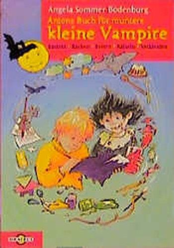 Antons Buch für kleine muntere Vampire: Basteln, Backen, Feiern, Rätseln, Verkleiden. Ab 10 Jahren (Bertelsmann Kinder- und Jugend-Taschenbücher)