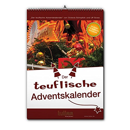 Der teuflische Adventskalender (Der skurril-witzige Adventskalender für Erwachsene mit Fotos und Texten von Ulf Sowa und Octavia Schoplick)