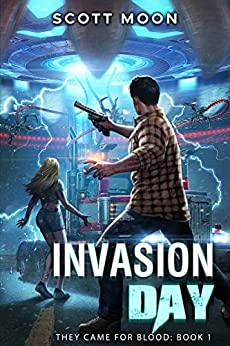 Invasion Day: They Came for Blood by [Scott Moon]