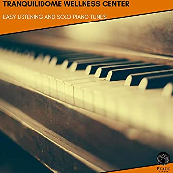 Tranquilidome Wellness Center - Easy Listening And Solo Piano Tunes