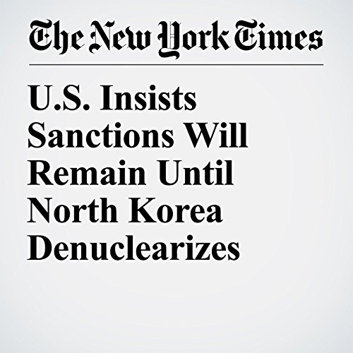 U.S. Insists Sanctions Will Remain Until North Korea Denuclearizes copertina