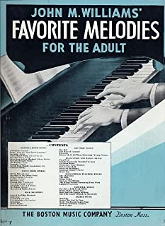 John M. Williams: Favorite Melodies for the Adult (Pieces Range From Beginner to Intermediate Piano Solo) Educational Teaching Pieces, Songs From Operas, Plantation Songs, Drawing Room Music, Sacred Music, and Convivial Songs
