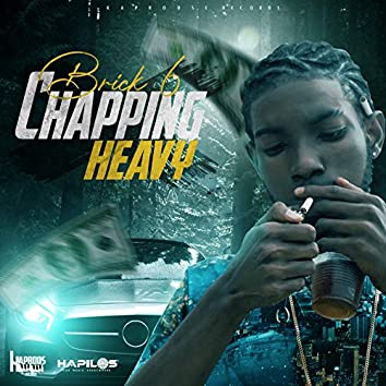 Chapping Heavy