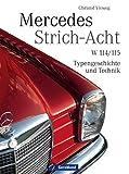 Mercedes Strich-Acht: W 114/115 - Typengeschichte und Technik