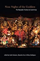 Nine Nights of the Goddess: The Navaratri Festival in South Asia (SUNY Series in Hindu Studies)
