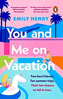 You and Me on Vacation: Tiktok made me buy it! The #1 bestselling laugh-out-loud love story you'll want to escape with this summer (English Edition) par [Emily Henry]