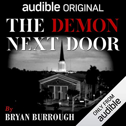 The Demon Next Door                   By:                                                                                                                                 Bryan Burrough                               Narrated by:                                                                                                                                 Steve White                      Length: 2 hrs and 45 mins     15,594 ratings     Overall 4.0