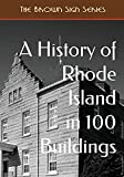 A History of Rhode Island in 100 Buildings (Brown Signs: Celebrating America s Built World)