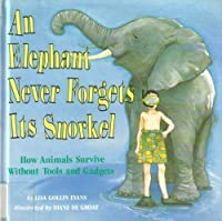 An Elephant Never Forgets Its 0517584018 Book Cover