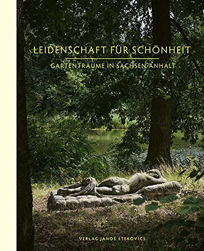 Leidenschaft für Schönheit: Gartenträume in Sachsen-Anhalt
