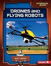 Drones and Flying Robots (Cutting-Edge Robotics (Alternator Books ® ))