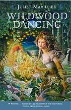 Wildwood Dancing (Wildwood Dancing Series Book 1)