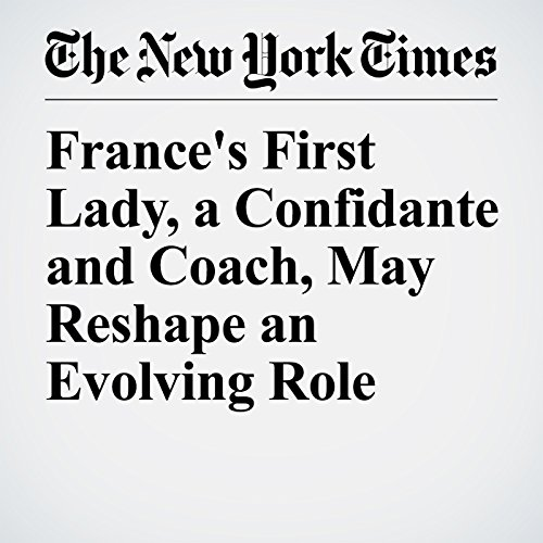 France's First Lady, a Confidante and Coach, May Reshape an Evolving Role copertina