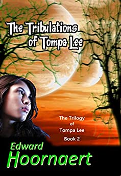 The Tribulations of Tompa Lee (The Trilogy of Tompa Lee Book 2) by [Edward Hoornaert]