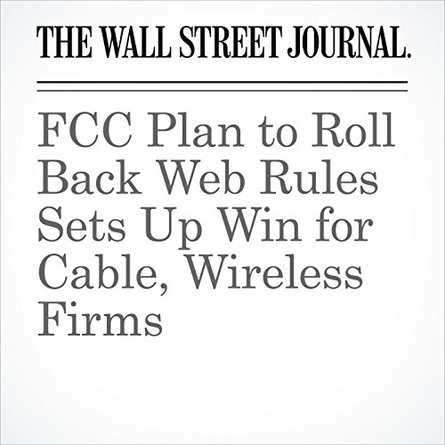 FCC Plan to Roll Back Web Rules Sets Up Win for Cable, Wireless Firms copertina