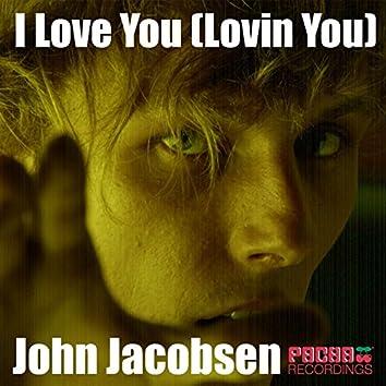 I Love You (Lovin You)