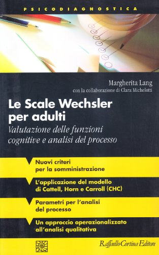 Le scale Wechsler per adulti. Valutazione delle funzioni cognitive e analisi del processo