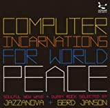 Computer Incarnations for World Peace