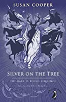 Silver on the Tree: The Dark is Rising sequence (A Puffin Book)