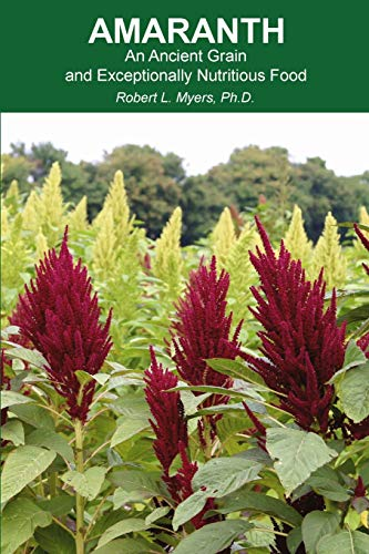 Amaranth: An Ancient Grain and Exceptionally Nutritious Food