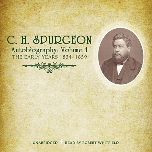 C.H. Spurgeon's Autobiography, Vol. 1  Audiolibri