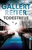 Todestreue: Kriminalroman (Ein Martin-Bauer-Krimi 3) von Peter Gallert