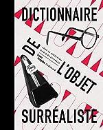Dictionnaire de l'objet surréaliste de Didier Ottinger