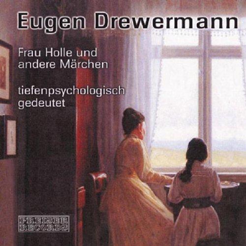 Märchen tiefenpsychologisch gedeutet                   Autor:                                                                                                                                 Eugen Drewermann                               Sprecher:                                                                                                                                 Eugen Drewermann                      Spieldauer: 1 Std. und 8 Min.     99 Bewertungen     Gesamt 4,6