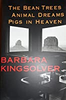 The Bean Trees, Animal Dreams, Pigs in Heaven 0965019861 Book Cover