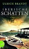 Iberische Schatten: Kriminalroman (Dolf Tschirner, Band 2)