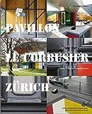 Pavillon Le Corbusier Zürich: Restaurierung eine Architektur-Juwels