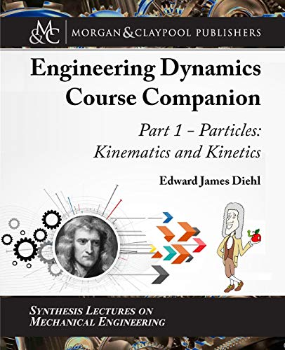 The Engineering Dynamics Course Companion, Part 1: Particles: Kinematics and Kinetics Front Cover